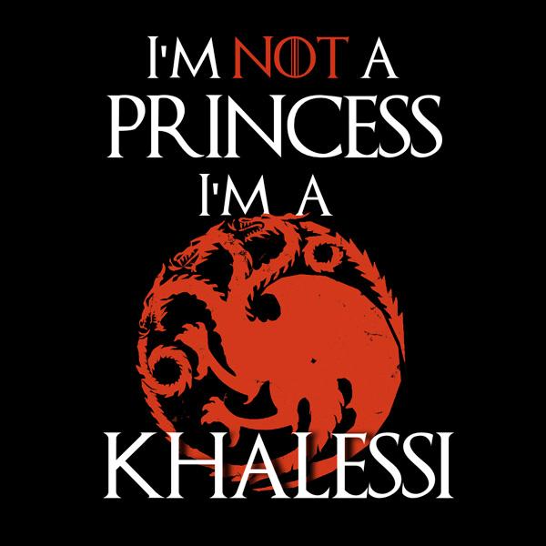 I'm a Khalessi
